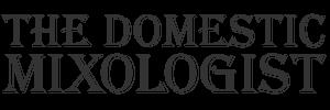 The Domestic Mixologist